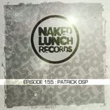 Patrick DSP - Naked Lunch Podcast #155