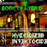 "BOOK OF HYBRID ~ HYBRIDIZED INFEKTOCIDE anticast 8""fuck ibiza"""