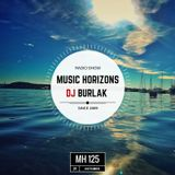 Dj Burlak - Music Horizons @ MH125 October 201
