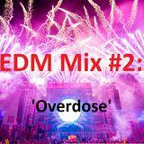 EDM Mix #002: 'Overdose'