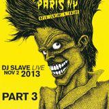 Paris New York 1st Reunion 80's New Wave -  DJ SLAVE LIVE NOV 02 2013 Part 3