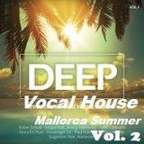 Deep Vocal House Mallorca Summer Vol. 2