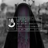 Late Night Show 06/16 by Ol-Wiz w/ ∆NGRY ΠABLEFLIP