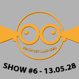 Nu är det Ljud igen - Show #6 130528