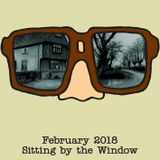 Spectacles - February 2018: Sitting by the Window