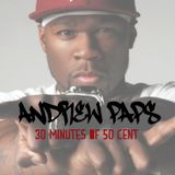 ANDREW PAPS - 30 MINUTES OF ''50 CENT'' MIX