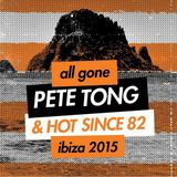 All Gone Pete Tong & Hot Since 82 Ibiza (2015) CD2 - Hot Since 82