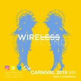 @Wireless_Sound - Carnival 2019 Mix (Soca X Dancehall)