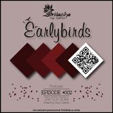 EarlyBirds Capitule 02 @ Raul Castillo (Srilanka Budha)