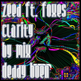 Clarity Zeed Ft.Foxes -  By Mix Deddy Boen