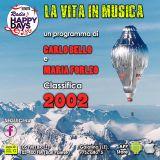 La Vita in Musica - puntata del 12 Apr 2018 - I singoli più venduti in Italia nel 2002