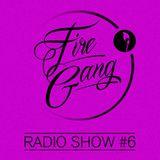 Fire Gang Radio Show #6 - 04/2014