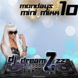 Mondays Mini Mixx 10