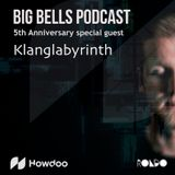 Klanglabyrinth - Big Bells Podcast 5th Anniversary - powered by Howdoo