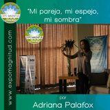 """""""Mi pareja, mi espejo, mi sombra"""" por Adriana Palafox"""