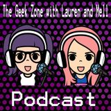 The Geek Zone with Lauren and Mell Podcast: Show 3