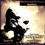 The House Of The House MixShow Live on ThothFM - Oct 27th 2018 - The MoNoPoLisTic -