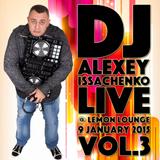 DJ Alexey Issachenko - Live At Lemon Lounge Vol.3 (9 Jan 2015)