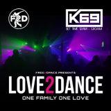 """K69 : F2D """"Love2Dance"""" 3.8.2019 Set 12am-1.20am (Studio Reboot)"""