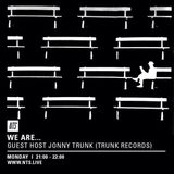 We Are... w/ Jonny Trunk - 18th April 2016