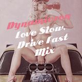 Dynamicron: Love Slow, Drive Fast Mix