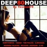 DEEP HOUSE 80s (Eurythmics, Yazoo, The Police, G Michael, Modern Talking, Michael Jackson, A Ha)