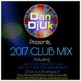 2017 CLUB MIX -  DAN DJUK