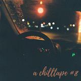 A Chilltape #8