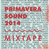 Primavera Sound 2014 Mixtape