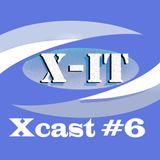 Xcast #6 ~ X-iT (November 2014)