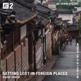 Getting Lost in Foreign Places w/ Andre Power - 24th September 2018