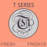 DJ Tehrani presents Fresh 4 Fridays - T Series (Episode 002)