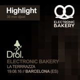 Drol. ( highlight 30min Set ) @ LA TERRRAZZA / Electronic Bakery / 19.08.16 ( Barcelona, ES )