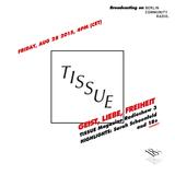 TISSUE Magazine Radioshow 3 feat. Sarah Schoenfeld and 18+