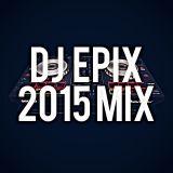 Official 2015 Mix By DJ EPIX
