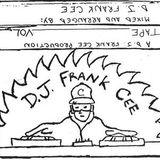 D.J. FRANK CEE SUMMER-FALL OF 1989 TAPE #3
