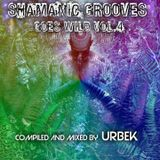 Shamanic Groove's Goes Wild VOL.4 Compiled and Mixed by Urbek