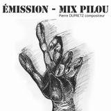 13-08-2017 - ÉMISSION - MIX PILOU - Pierre DUPRETZ compositeur