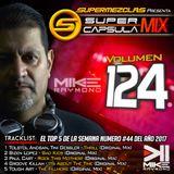 #SuperCapsulaMix - #Volumen 124 - by @DjMikeRaymond