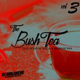 The Bush Tea Breakfast Mix Vol3. - (Old School Soca & Reggae Mix)