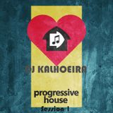 Progressive House Session 1 mixed by DJ Kalhoeira