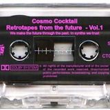 The Retrotapes from the future Vol.1 [Cosmo Cocktail mixtape]