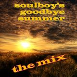 soulboy's goodbye summer  the mix