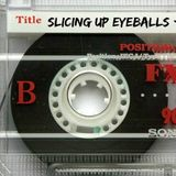 SIDE A: Slicing Up Eyeballs' Auto Reverse Mixtape / February 2017