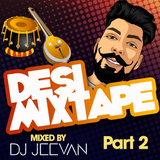 The Desi Mixtape Part 2