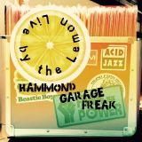 Live By The Lemon Hammond Garage Freakout