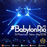 #BabylonRio #2 - Flavio Lima - Setmix - May2016