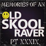 Memories Of An Oldskool Raver Pt XXXIX