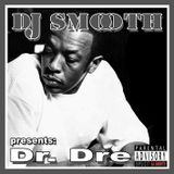 DJ SMOOTH presents: Dr. Dre