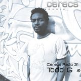 Cerecs Radio Show Ep #31 with Todd G
